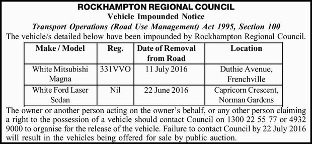ROCKHAMPTON REGIONAL COUNCIL Vehicle Impounded Notice Transport Operations (Road Use Management)...