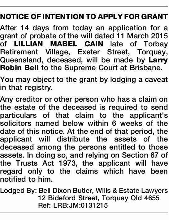 After 14 days from today an application for a grant of probate of the will dated 11 March 2015 of...