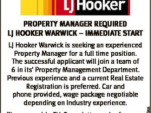 LJ Hooker Warwick is seeking an experienced Property Manager for a full time position. The successful applicant will join a team of 6 in its' Property Management Department. Previous experience and a current Real Estate Registration is preferred. Car and phone provided, wage package negotiable depending on Industry experience. Please ...