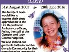 Alexis Monique Dean (Lexie) 28th June 2016 The family of Lexie would like to express their deep appreciation to the Fire Department, Ambulance officers, Police, the staff at the Gympie and Lady Cilento hospitals. We also extend our gratitude to the incredible Gympie Community for their overwhelming generosity, expressions p ...