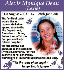 Alexis Monique Dean (Lexie) 28th June 2016 The family of Lexie would like to express their deep appr...