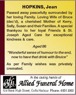 HOPKINS, Jean Passed away peacefully surrounded by her loving Family. Loving Wife of Bruce (dec'...