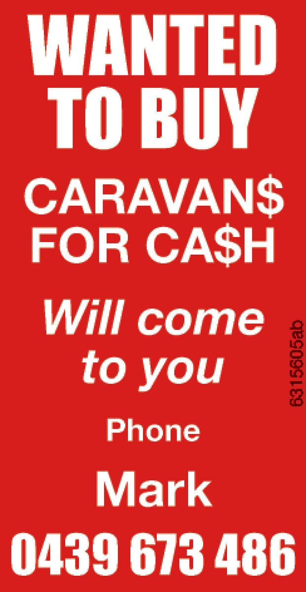 Caravan$ for Ca$h   Will come to you   Phone Mark