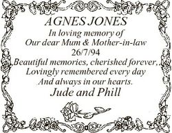 AGNES JONES In loving memory of Our dear Mum & Mother-in-law 26/7/94 Beautiful memories, cherish...
