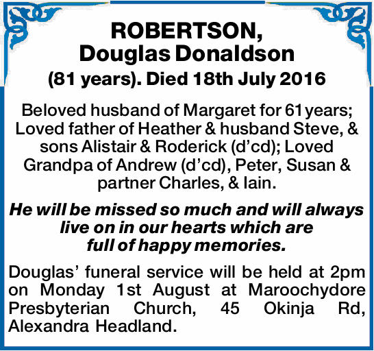 (81 years). Died 18th July 2016 Beloved husband of Margaret for 61years; Loved father of Heather...