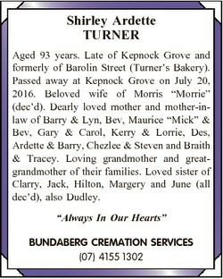Shirley Ardette TURNER Aged 93 years. Late of Kepnock Grove and formerly of Barolin Street (Turner&#...