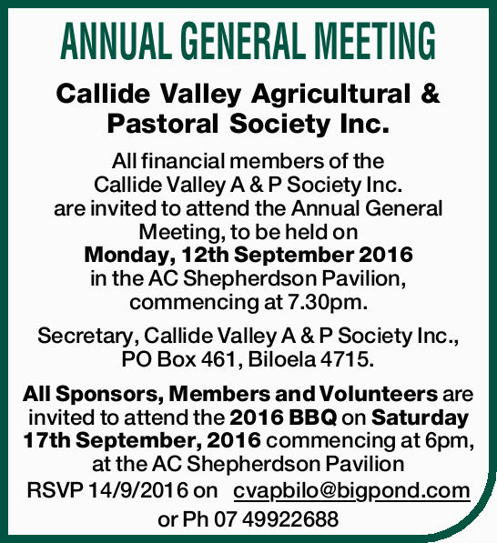 ANNUAL GENERAL MEETING Callide Valley Agricultural & Pastoral Society Inc. All financial memb...