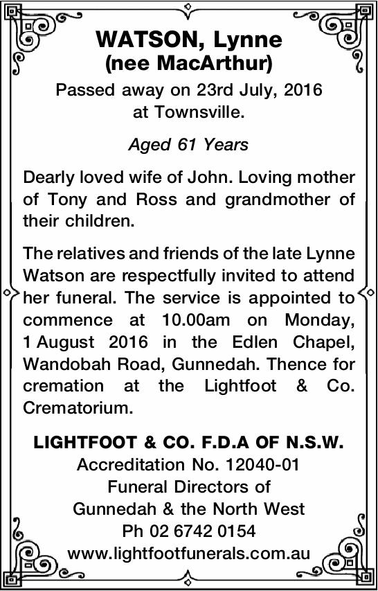 WATSON, Lynne (nee MacArthur) Passed away on 23rd July, 2016 at Townsville. Aged 61 Years Dearly...