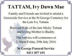 TATTAM, Ivy Dawn Mae Family and Friends are invited to attend a Graveside Service at the St George C...