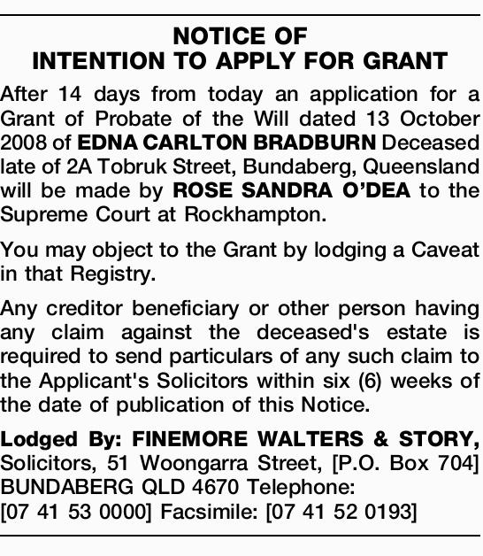 After 14 days from today an application for a Grant of Probate of the Will dated 13 October 2008...
