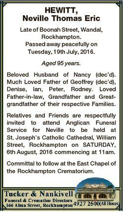 HEWITT, Neville Thomas Eric Late of Boonah Street, Wandal, Rockhampton. Passed away peacefully on Tu...