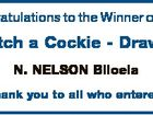 Congratulations to the Winner of the Catch a Cockie - Draw 5 N. NELSON Biloela Thank you to all who entered.
