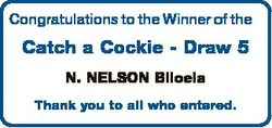 Congratulations to the Winner of the Catch a Cockie - Draw 5 N. NELSON Biloela Thank you to all who...