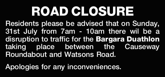 ROAD CLOSURE    Residents please be advised that on Sunday, 31st July from 7am - 10am there w...