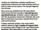 GYMPIE REGIONAL COUNCIL ROAD SURFACING PREFERRED SUPPLIER ARRANGEMENT REQUEST FOR TENDER 2016-2017-T134 Tenders are invited from suitably qualified and experienced contractors for road surfacing works on various roads and car parks in the Gympie Regional Council area. Documents are available from the Queensland Government QTender website at hpw.qld.gov ...