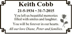 Keith Cobb 21-5-1934  31-7-2015 You left us beautiful memories filled with smiles and laughter. You...