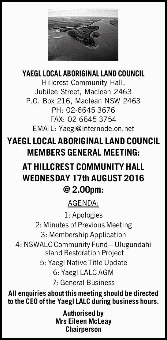 YAEGL LOCAL ABORIGINAL LAND COUNCIL Hillcrest Community Hall, Jubilee Street, Maclean 2463 P.O. B...