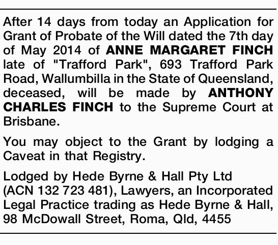 After 14 days from today an Application for Grant of Probate of the Will dated the 7th day of May...