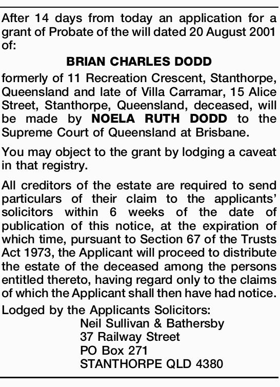 After 14 days from today an application for a grant of Probate of the will dated 20 August 2001 o...