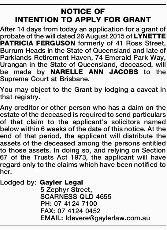 After 14 days from today an application for a grant of probate of the will dated 26 August 2015 o...