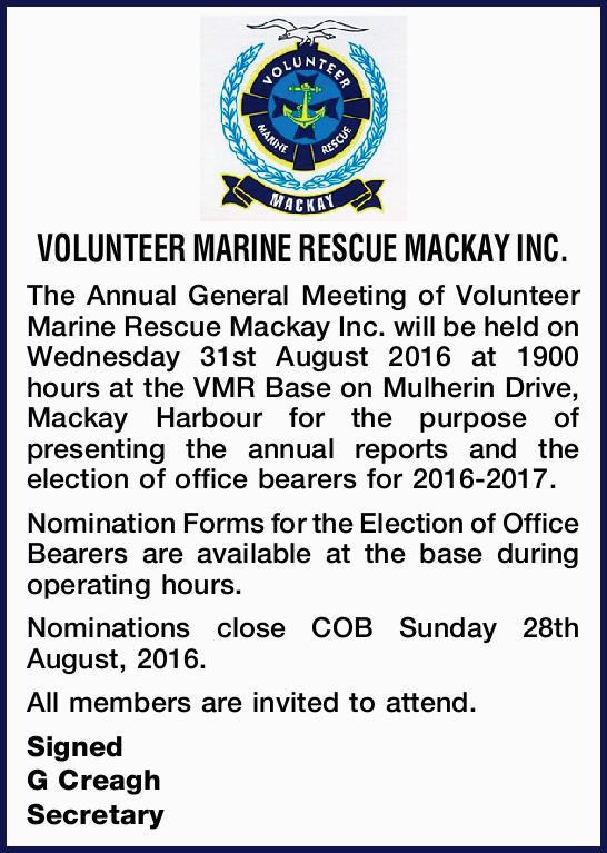 VOLUNTEER MARINE RESCUE MACKAY INC. The Annual General Meeting of Volunteer Marine Rescue Mackay...