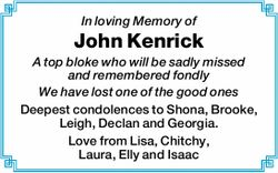 In loving Memory of John Kenrick A top bloke who will be sadly missed and remembered fondly We ha...