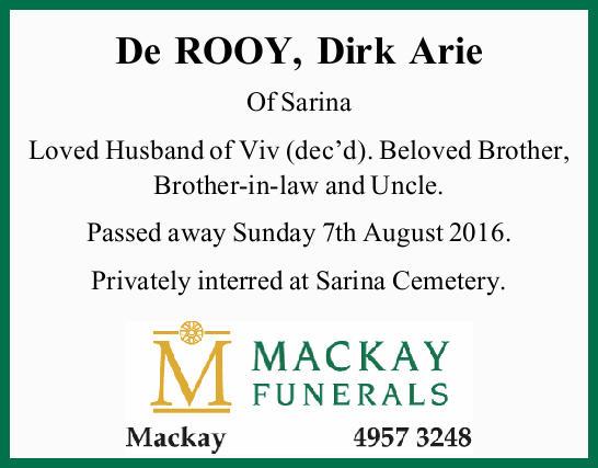 De ROOY, Dirk Arie   Of Sarina Loved Husband of Viv (dec'd). Beloved Brother, Brother-i...