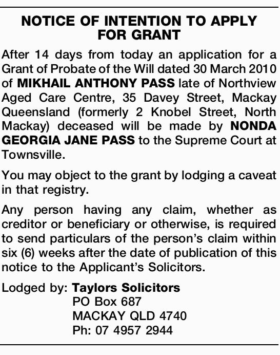After 14 days from today an application for a Grant of Probate of the Will dated 30 March 2...