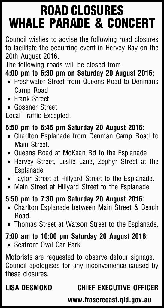 ROAD CLOSURES WHALE PARADE & CONCERT Council wishes to advise the following road closures to...