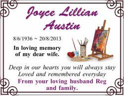 Joyce Lillian Austin 8/6/1936 ~ 20/8/2013 In loving memory of my dear wife. Deep in our hearts yo...
