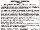 POSITION VACANT WATER CART OPERATOR PV 14/16 6409537aa Salary: $45,697 - $50,398 pa + 9.5% super + allowances The Water Cart Operator is a multi-skilled team member of the gravel road maintenance gang or the road construction gang in the Works Section of the Department of Engineering Services. The ...