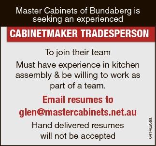 Master Cabinets of Bundaberg is seeking an experienced   CABINETMAKER TRADESPERSON    Ema...