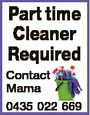 Part time Cleaner Required Contact Mama 0435 022 669