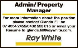 Admin/ Property Manager For more information about the position please contact Glenda Fill on 07 465...