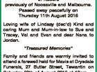 """DRAPER, Mavis Audrey of Kabara previously of Noosaville and Melbourne. Passed away peacefully on Thursday 11th August 2016 Loving wife of Lindsay (dec'd) Kind and caring Mum and Mum-in-law to Sue and Tracey, Val and Evan and dear Nana to Jordan. """"Treasured Memories"""" Family and friends are warmly invited ..."""
