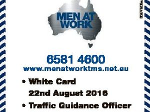 6397808ac 6581 4600 www.menatworktms.net.au * White Card 22nd August 2016 * Traffic Guidance Officer 20th & 21st September 2016