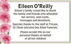 Eileen O'Reilly Eileen's family would like to thank the family and friends who attended her...
