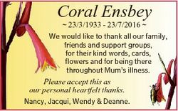 Coral Ensbey  23/3/1933 - 23/7/2016  We would like to thank all our family, friends and support grou...