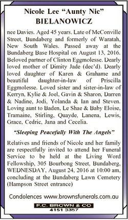 "Nicole Lee ""Aunty Nic"" BIELANOWICZ nee Davies. Aged 45 years. Late of McConville Street, B..."