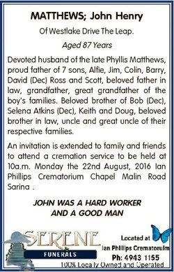 MATTHEWS; John Henry Of Westlake Drive The Leap. Aged 87 Years Devoted husband of the late Phyllis M...