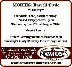 "MORRIS: Darrell Clyde ""Darby"" Of Norris Road, North Mackay. Passed away peacefully on Wedn..."