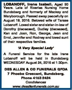 LOBANOFF, Irene Isabell. Aged 90 Years. Late of Riverlea Nursing Home Bundaberg and formerly of Mack...