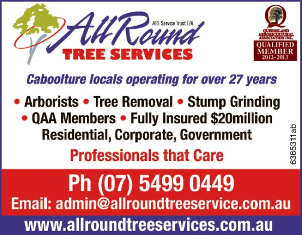 www.allroundtreeservices.com.au   Ph (07) 5499 0449   Email: admin@allroundtreeservice.co...