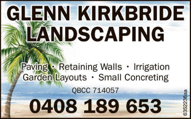 Glenn Kirkbride Landscaping     Paving  Retaining  Walls Irrigation  Garden...