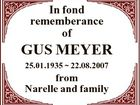 In fond rememberance of GUS MEYER 25.01.1935  22.08.2007 from Narelle and family