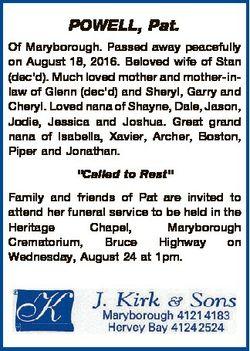 POWELL, Pat. Of Maryborough. Passed away peacefully on August 18, 2016. Beloved wife of Stan (dec&#3...