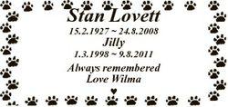 Stan Lovett 15.2.1927  24.8.2008 Jilly 1.3.1998  9.8.2011 Always remembered Love Wilma