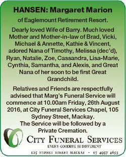 HANSEN: Margaret Marion of Eaglemount Retirement Resort. Dearly loved Wife of Barry. Much loved Moth...
