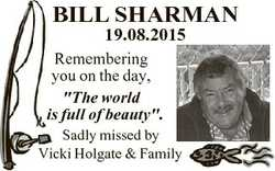 """BILL SHARMAN 19.08.2015 Remembering you on the day, """"The world is full of beauty"""". Sadly m..."""