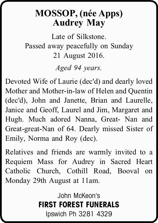 MOSSOP, (née Apps) Audrey May Late of Silkstone. Passed away peacefully on Sunday 21 Augus...